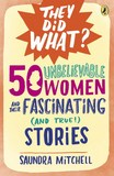 Jacket Image For: 50 Unbelievable Women and Their Fascinating (and True!) Stories