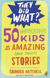 Jacket Image For: 50 Impressive Kids and Their Amazing (and True!) Stories