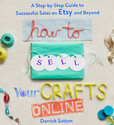 Jacket image for How to Sell Your Crafts Online
