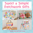 Jacket Image For: Sweet and Simple Patchwork Gifts
