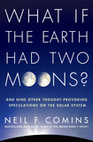 Jacket Image For: What If the Earth Had Two Moons?
