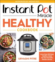 Jacket Image For: Instant Pot Miracle Healthy Cookbook