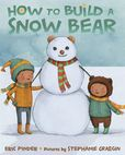 Jacket Image For: How to Build a Snow Bear