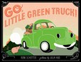 Jacket Image For: Go, Little Green Truck!
