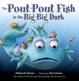 Jacket Image For: The Pout-Pout Fish in the Big-Big Dark