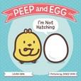 Jacket Image For: Peep and Egg: I'm Not Hatching