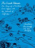 Jacket Image For: The Greek House: The Story of a Painter's Love Affair with the Island of Sifnos