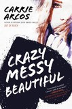 Jacket Image For: Crazy Messy Beautiful
