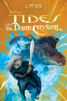 Jacket Image For: Tides of the Dark Crystal #3