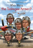 Jacket Image For: Who Were the Tuskegee Airmen?