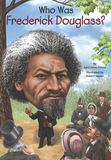 Jacket Image For: Who Was Frederick Douglass?