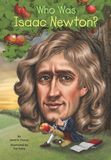 Jacket Image For: Who Was Isaac Newton?