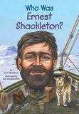 Jacket image for Who Was Ernest Shackleton?
