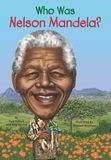 Jacket Image For: Who Was Nelson Mandela?