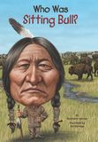 Jacket Image For: Who Was Sitting Bull?