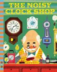 Jacket image for The Noisy Clock Shop