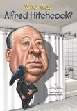 Jacket Image For: Who Was Alfred Hitchcock?