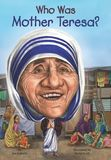 Jacket Image For: Who Was Mother Teresa?