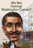 Jacket Image For: Who Was George Washington Carver?