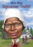 Jacket Image For: Who Was Sojourner Truth?