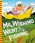 Jacket Image For: Mr Wishing Went Fishing