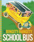 Jacket Image For: The Bingity-Bangity School Bus