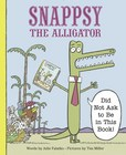 Jacket image for Snappsy the Alligator (Did Not Ask to Be in This Book)