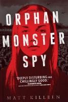 Jacket Image For: Orphan Monster Spy