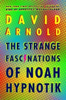 Jacket Image For: The Strange Fascinations of Noah Hypnotik