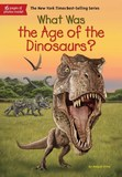 Jacket Image For: What Was the Age of the Dinosaurs?