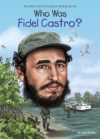 Jacket Image For: Who Was Fidel Castro?