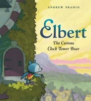 Jacket Image For: Elbert, the Curious Clock Tower Bear