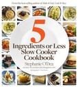 Jacket Image For: Five Ingredients or Less Slow Cooker Cookbook