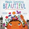 Jacket Image For: Maybe Something Beautiful