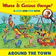 Jacket Image For: Where is Curious George? Around the Town