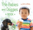 Jacket Image For: The Babies and Doggies Book