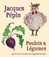 Jacket Image For: Jacques Pépin Poulets & Légumes