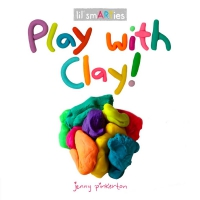 Jacket Image For: Play with Clay!