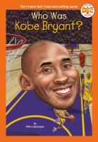 Jacket Image For: Who Was Kobe Bryant?