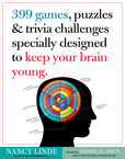 Jacket Image For: 399 Games, Puzzles & Trivia Challenges Specially Designed to Keep Your Brain Young