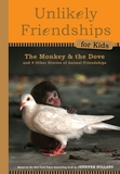 Jacket image for Unlikely Friendships for Kids: The Monkey & the Dove
