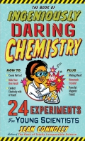 Jacket Image For: The Book of Ingeniously Daring Chemistry