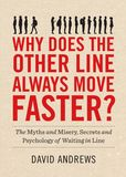 Jacket Image For: Why Does the Other Line Always Move Faster?