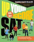 Jacket Image For: Up Your Score: SAT: The Underground Guide, 2016-2017 Edition
