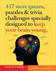 Jacket image for 417 More Games, Puzzles & Trivia Challenges Specially Designed to Keep Your Brain Young