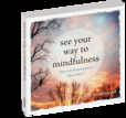 Jacket Image For: See Your Way To Mindfulness