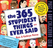 Jacket Image For: The 365 Stupidest Things Ever Said Page-A-Day Calendar 2018