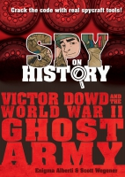 Jacket Image For: Spy on History: Victor Dowd and the World War II Ghost Army
