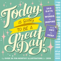 Jacket Image For: Today Is Going to Be a Great Day! Page-A-Day Calendar 2018