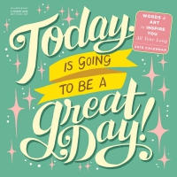 Jacket Image For: Today Is Going to Be a Great Day! Wall Calendar 2018